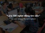 Bị lừa 700 ngàn đồng tìm việc 'không cần kinh nghiệm'